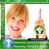 Subliminal - Maximize Cancer Treatments, Recovery, Fitness & Health by Brain Entrainment Mindware