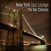 The Bar Classics by New York Jazz Lounge