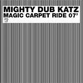 Magic Carpet Ride 07' by Mighty Dub Katz