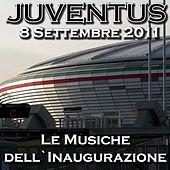 Juventus 8 Settembre 2011: Le musiche dell'inaugurazione by Various Artists