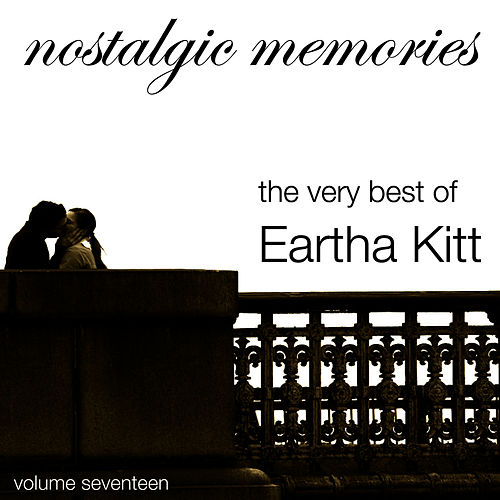 Nostalgic Memories-The Very Best of Eartha Kitt-Vol. 17 by Eartha Kitt