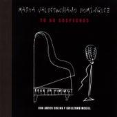 Tú No Sospechas by Chano Domínguez