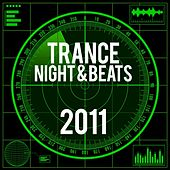 Trance Night & Beats 2011 by Various Artists