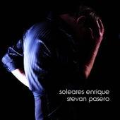 Soleares Enrique by Stevan Pasero