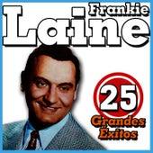 Frankie Laine 25 Grandes Éxitos by Frankie Laine