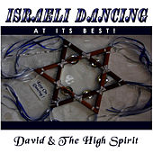 Israeli Dancing At Its Best by David & The High Spirit