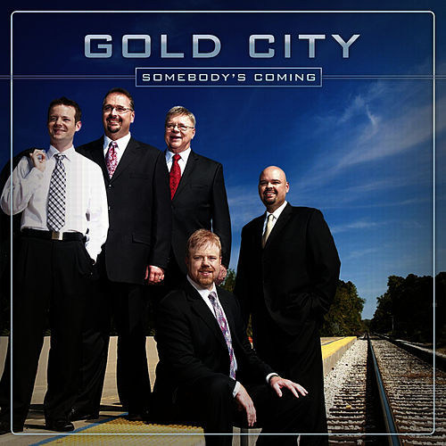 Somebody's Coming by Gold City