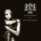 Glide & Swerve Featuring Aret Kapetanovic by Glide