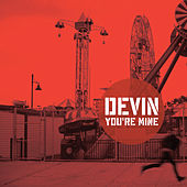 You're Mine EP by Devin