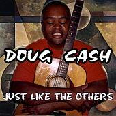 Just Like The Others - Single by Doug Cash
