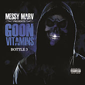 Messy Marv Presents Goon Vitamins Bottle 3 by Various Artists