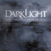 Darklight: Epic Symphonic Rock Trailers by SonicTremor