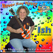 Never Say Never by Ish
