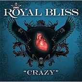 Crazy - Single by Royal Bliss