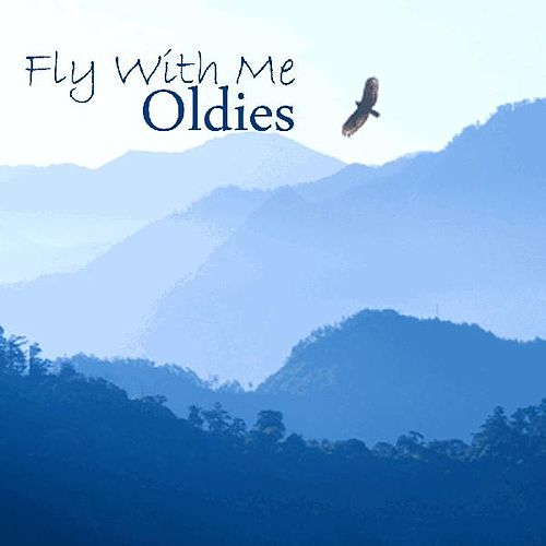 Oldies - Come Fly With Me by Oldies
