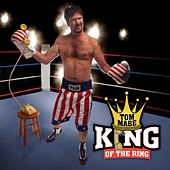 King Of The Ring by Tom Mabe