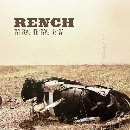Worn Down Low by Rench