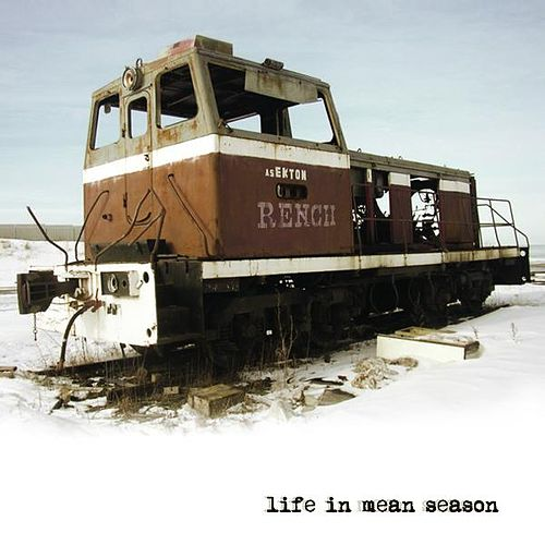 Life In Mean Season by Rench