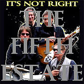 It's Not Right by The Fifth Estate