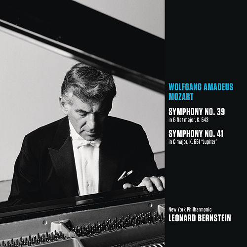Mozart: Symphony No. 39 in E-flat major, K. 543; Symphony No. 41 in C major, K. 551 'Jupiter by Leonard Bernstein