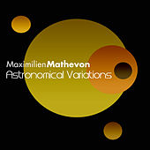 Astronomical Variations by Maximilien Mathevon
