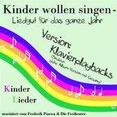 Kinder Wollen Singen - Liedgut Für Das Ganze Jahr ( Klavierplaybacks ) by Trad. Kinderlieder