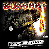 No White Flags by Bukshot