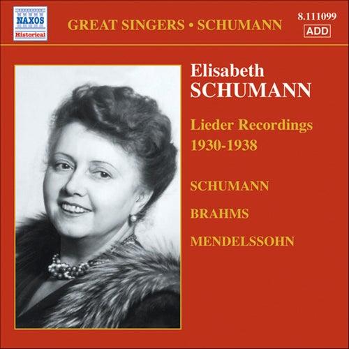 Schumann, Elizabeth: Brahms / Mendelssohn / Schumann: Lieder (1930-1938) by Elisabeth Schumann
