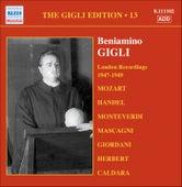 Gigli, Beniamino: Gigli Edition, Vol. 13: London Recordings (1947-1949) by Beniamino Gigli