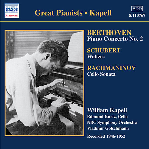 Beethoven: Piano Concerto No. 2 / Schubert: Waltzes and Dances (Kapell)(1946-1952) by Various Artists