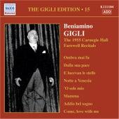 Gigli, Beniamino: Gigli Edition, Vol. 15: Carnegie Hall Farewell Recitals (1955) by Beniamino Gigli