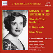Ferrier, Kathleen: Songs of the British Isles (1949-1952) by Kathleen Ferrier