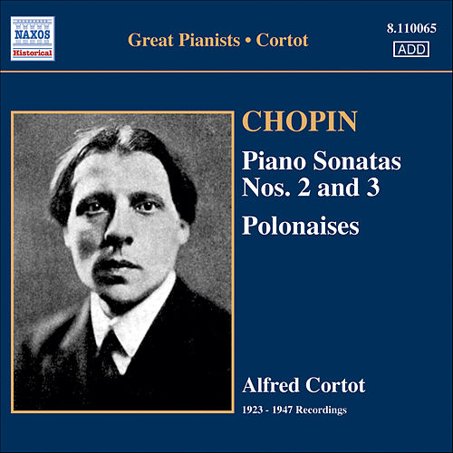 Chopin: Piano Sonatas No. 2 and 3 / Polonaises (Cortot, 78 Rpm Recordings, Vol. 4) (1923-1947) by Alfred Cortot