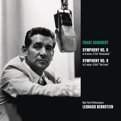 Schubert: Symphony No. 8 in B minor, D 759 'Unfinished'; Symphony No. 9 in C major, D 944 'The Great' by Leonard Bernstein