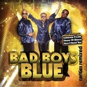 Bad Boys Blue - Rarities Remixed by Bad Boys Blue