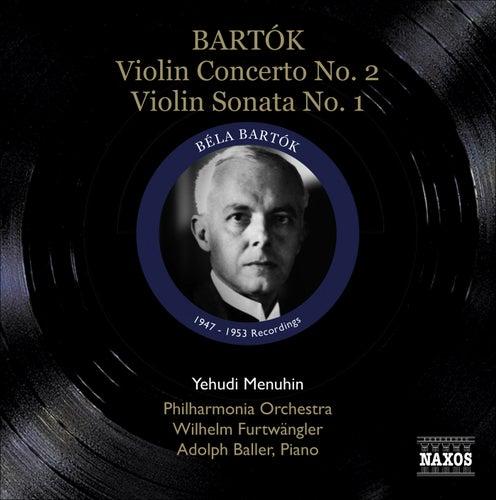 Bartok, B.: Violin Concerto No. 2 / Violin Sonata No. 1 (Menuhin) (1947, 1953) by Yehudi Menuhin