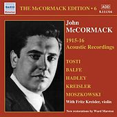 Mccormack, John: Mccormack Edition, Vol. 6: The Acoustic Recordings (1915-1916) by Various Artists