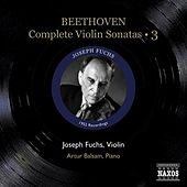 Beethoven, L. Van: Violin Sonatas (Complete), Vol. 3 (Fuchs, Balsam) - Nos. 8-10 (1952) by Artur Balsam