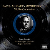 Mendelssohn / Mozart / Bach, J.S.: Violin Concertos (Oistrakh, Ormandy) (1955) by David Oistrakh