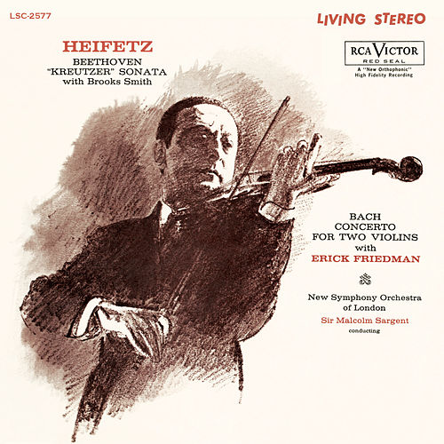 Beethoven: Sonata No. 9, Op. 47 'Kreutzer' In A, Bach: Concerto In D Minor For Two Violins, Bwv 1043 by Jascha Heifetz
