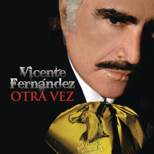 Otra Vez by Vicente Fernández