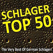 Schlager Top 50 - The Very Best Of German Schlager! by Various Artists