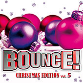 Bounce! Christmas Edition Vol. 5 (The Finest in House, Electro, Dance & Trance) by Various Artists