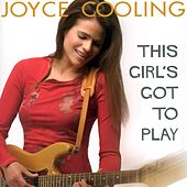 This Girl's Got To Play by Joyce Cooling