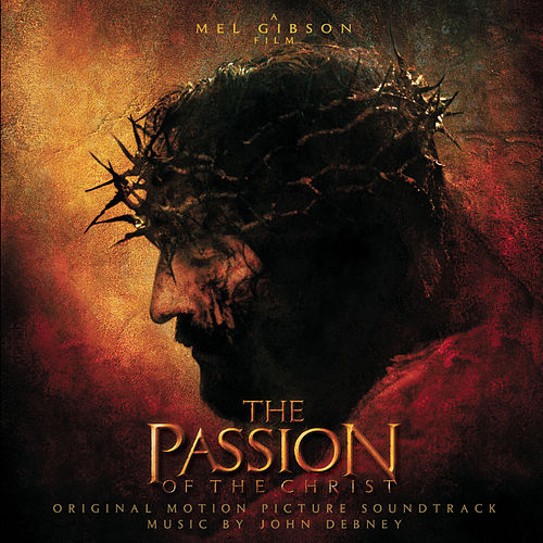 The Passion Of Christ by John Debney