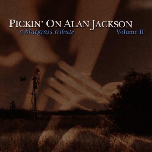 Pickin' On Alan Jackson Vol. 2 by Pickin' On