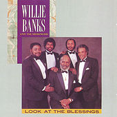 Look at the Blessings by Willie Banks and the Messengers