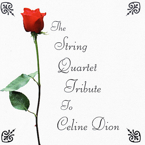 The String Quartet Tribute To Celine Dion by Various Artists