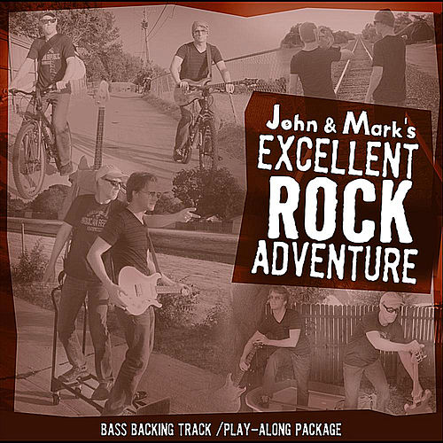 John and Mark's Excellent Rock Adventure - Bass Play-along package by John Adams & Mark Cuthbertson