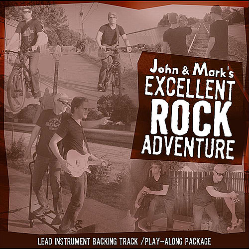 John and Mark's Excellent Rock Adventure: Lead Instrument Play-along package by John Adams & Mark Cuthbertson